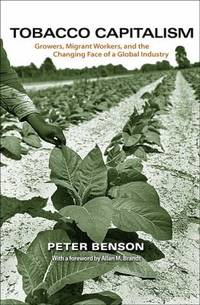 Tobacco Capitalism : Growers, Migrant Workers, and the Changing Face of a Global Industry