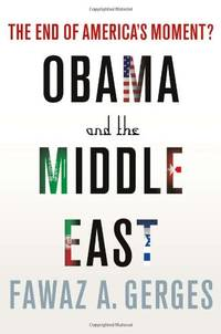 Obama and the Middle East: The End of America's Moment