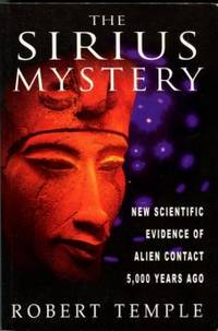 image of The Sirius Mystery: New Scientific Evidence Of Alien Contact 5,000 Years Ago