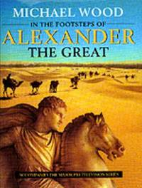 image of In the Footsteps of Alexander the Great : A Journey from Greece to Asia
