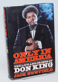 Only in America; The Life and Crimes of Don King