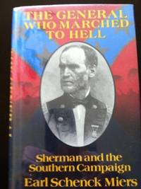 image of The General Who Marched to Hell: Sherman and the Southern Campaign