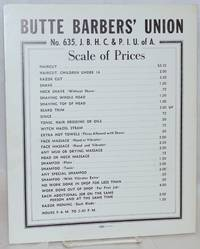 image of Butte Barbers' Union No. 635, J.B.H.C. & P.I.U. of A.  Scale of Prices