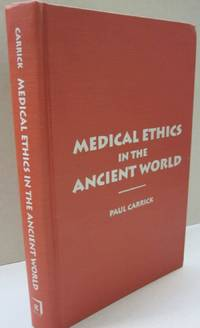 Medical Ethics in the Ancient World (Clinical Medical Ethics (Washington, D.C.).)