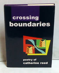 Crossing Boundaries: Poetry of Catherine Reed