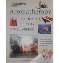 Aromatherapy for Health, Beauty, and Well-Being