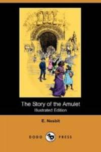image of The Story of the Amulet (Illustrated Edition) (Dodo Press)