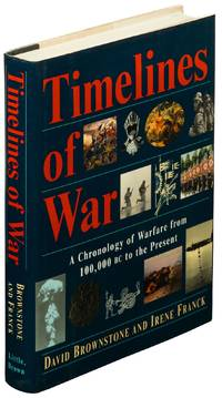 image of Timelines of War: A Chronology of Warfare from 100,000 BC to the Present