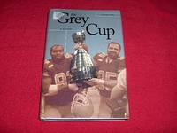 The Grey Cup : A History by  Graham Kelly - Hardcover - 1999 - from Laird Books (SKU: 1900A266)