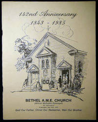 142nd Anniversary 1843 - 1985 Bethel African Methodist Episcopal Church Celebrating Our One Hundred and Forty Second Anniversary The Rev. Joseph F. Whalen, Sr., Pastor