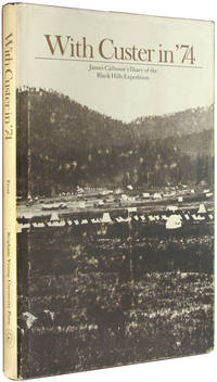 With Custer in '74: James Calhoun's Diary of the Black Hills Expedition