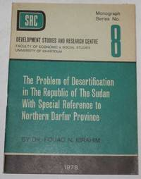 The Problem Of Desertification In The Republic Of The Sudan With Special Reference To Northern...