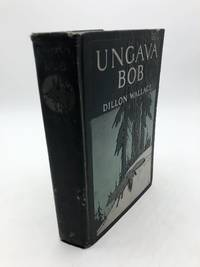 Ungava Bob by Dillon Wallace - First Edition - 1907 - from Shadyside Books (SKU: 5419)