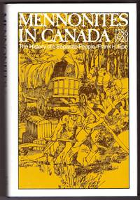 Mennonites in Canada, 1786-1920 The History of a Separate People by  Frank H Epp - Hardcover - Second Edition; Fifth Printing - 2002 - from Ainsworth Books and Biblio.com