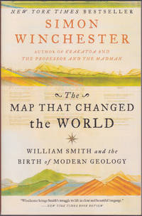 The Map That Changed the World : William Smith and the Birth of Modern Geology