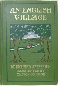 An English Village A New Edition of Wild Life in a Southern County