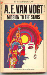 MISSION TO THE STARS, Van Vogt, A. E.