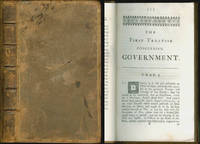 image of Two Treatises of Government: In the Former, The false Principles and Foundation of Sir Robert Filmer, And his Followers, Are Detected and Overthrown [etc.]