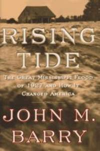 image of Rising Tide: The Great Mississippi Flood of 1927 and How It Changed America