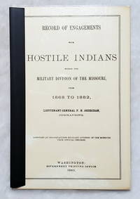 image of Record of Engagements with Hostile Indians Within the Military Division of the Missouri, from 1868 to 1882, Lieutenant General P. H. Sheridan, Commanding