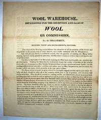 WOOL WAREHOUSE, ESTABLISHED FOR THE RECEPTION AND SALE OF WOOL ON COMMISSION, NO. 95 PINE-STREET, BETWEEN FRONT AND SOUTH-STREETS, NEW-YORK