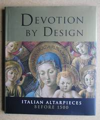 Devotion By Design: Italian Altarpieces Before 1500.