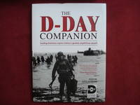 The D-Day Companion. Leading Historians Explore History's Greatest Amphibious Assault