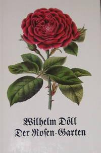 Der Rosen-Garten. Anlage und Unterhaltung des Rosariums, Anpflanzung, Hybridisierung und Vermehrung der Rosen, deren Kultur im freien Lande und in Töpfen. Nach William Paul's The Rose Garden