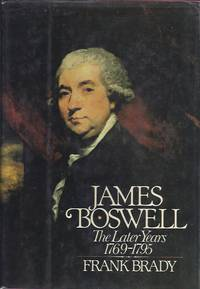 James Boswell The Later Years 1769-1795