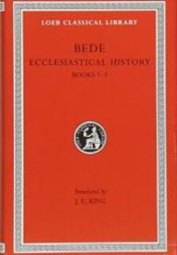 Bede: Ecclesiastical History, Books I-III (Loeb Classical Library No. 246) (Volume I) by Bede - 2005-03-03