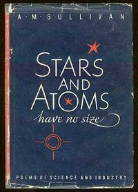 Stars and Atoms Have No Size: Poems of Science and Industry