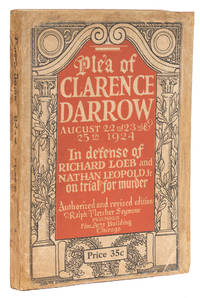 Plea of Clarence Darrow In Defense of Richard Loeb and Nathan..