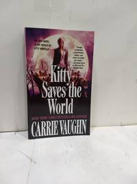 Kitty Saves the World by  Carrie Vaughn - Paperback - 2015 - from Fleur Fine Books (SKU: 9780765368706)