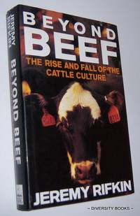 BEYOND BEEF : The Rise and Fall of the Cattle Culture