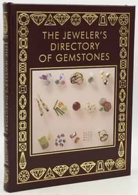 THE JEWELER'S DIRECTORY OF GEMSTONES.  A COMPLETE GUIDE TO APPRAISING AND USING PRECIOUS STONES, FROM CUT AND COLOR TO SHAPE AND SETTING