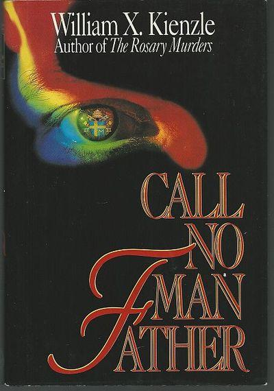 CALL NO MAN FATHER, Kienzle, William