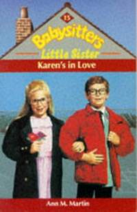 Karen's in Love (Babysitters Little Sister: 15) by  Ann M Martin - Paperback - from World of Books Ltd and Biblio.com