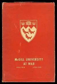 McGILL UNIVERSITY AT WAR.  1914-1918, 1939-1945.