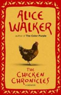 Chicken Chronicles by Alice Walker - Hardcover - 2011-01-02 - from Books Express and Biblio.com