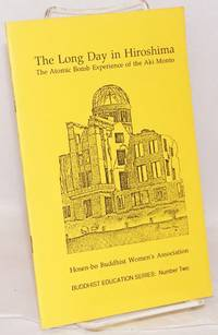 The long day in Hiroshima: the atomic bomb experience of the Aki Monto