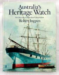 Australia's Heritage Watch: An Overview of Australian Conservation by  Robert Ingpen - 1st Edition - 1981 - from Adelaide Booksellers (SKU: BIB232561)