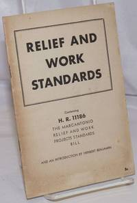 image of Relief and work standards. Containing H.R. 11186,  The Marcantonio Relief and Work Projects Standard Bill and an introduction by Herbert Benjamin