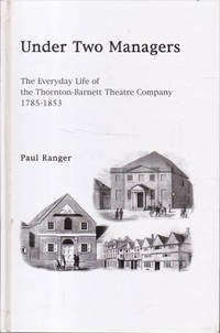 Under Two Managers: The Everyday Life of the Thornton-Barnett Theatre Company, 1785-1853