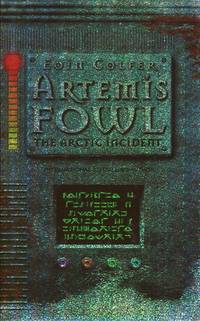 Artemis Fowl: The Arctic Incident by  Eoin Colfer - First Edition - 2002 - from Godley Books (SKU: 022366)