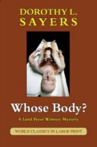image of Whose Body? (A Lord Peter Wimsey Mystery, World Classics in Large Print, British Authors)