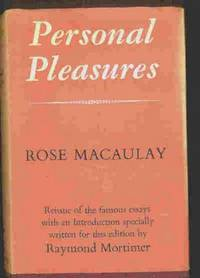 Personal Pleasures by Macaulay, Rose, with an introduction by Raymond Mortimer - 1968
