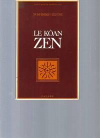 Le Kôan zen: Essai sur le bouddhisme zen