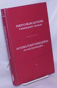 image of Puerto Rican Authors: A biobibiographic handbook / Autores Puertorriqueños: Una guía biobibliográfica