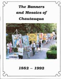 image of The Banners and Mosaics of Chautauqua 1882-1992