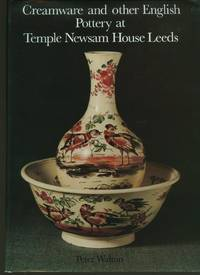 Creamware and Other English Pottery at Temple Newsam House, Leeds: A Catalogue of the Leeds Collection